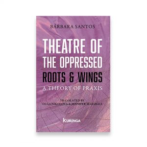 THEATHE OF THE OPPRESSED ROOTS Y WINGS: A THEORY OF PRAXIS