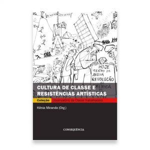 CULTURA DE CLASSE E RESISTÊNCIAS ARTÍSTICAS